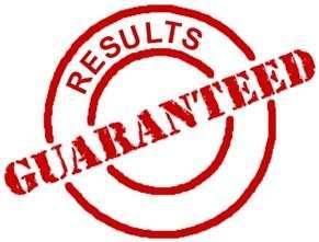 guaranteed results